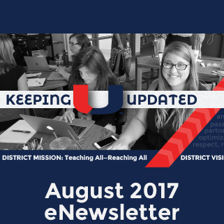 August 2017 District eNewsletter Keeping U Updated
