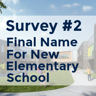 Survey 2 Final Name For New Elementary School